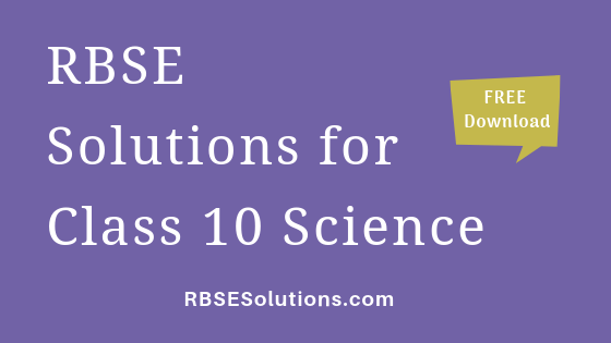 RBSE Solutions for Class 10 Science विज्ञान