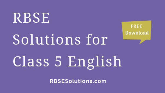 RBSE Solutions for Class 5 English अंग्रेज़ी