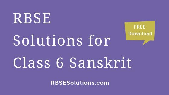 RBSE Solutions for Class 6 Sanskrit संस्कृत