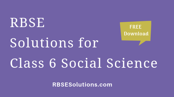 RBSE Solutions for Class 6 Social Science सामाजिक विज्ञान