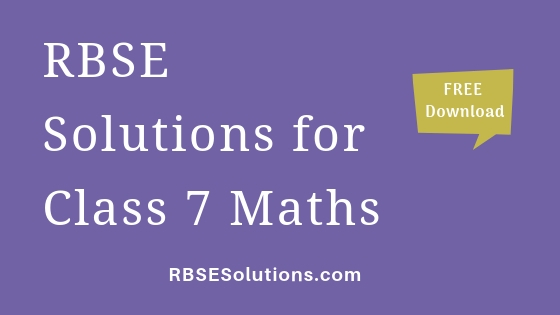 RBSE Solutions for Class 7 Mathsगणित