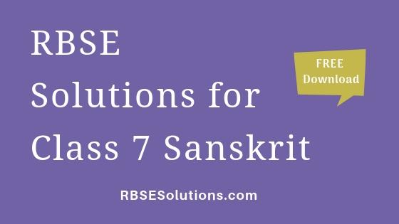 RBSE Solutions for Class 7 Sanskrit संस्कृत