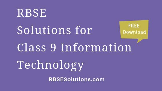 RBSE Solutions for Class 9 Information Technology सूचना प्रौद्योगिकी