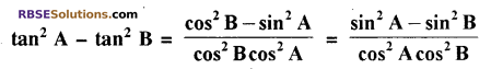 RBSE Solutions for Class 10 Maths Chapter 7 त्रिकोणमितीय सर्वसमिकाएँ Additional Questions 13